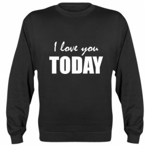 Bluza (raglan) I love you today