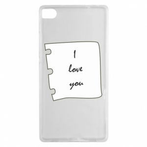 Huawei P8 Case I love you