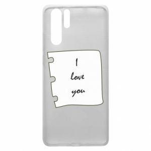 Huawei P30 Pro Case I love you
