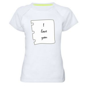 Women's sports t-shirt I love you
