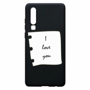Huawei P30 Case I love you