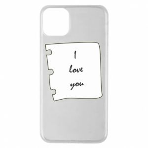 iPhone 11 Pro Max Case I love you