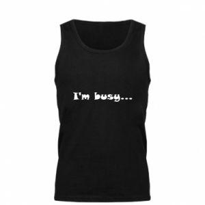 Męska koszulka I'm busy...