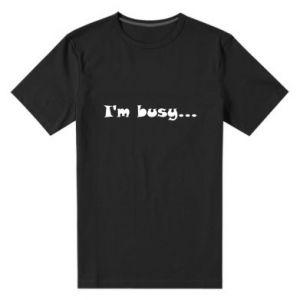 Męska premium koszulka I'm busy...
