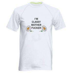 Koszulka sportowa męska I'm classy mother fucker