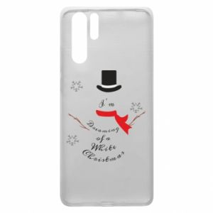 Huawei P30 Pro Case I'm dreaming of a white Christmas