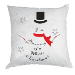 Pillow I'm dreaming of a white Christmas