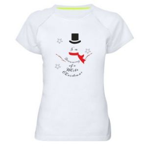 Women's sports t-shirt I'm dreaming of a white Christmas