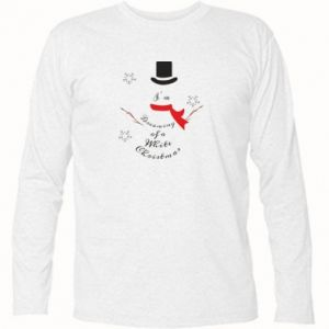 Long Sleeve T-shirt I'm dreaming of a white Christmas