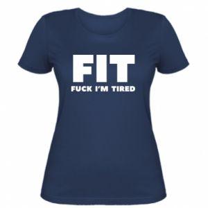 Women's t-shirt I'M FUCKING TIRED
