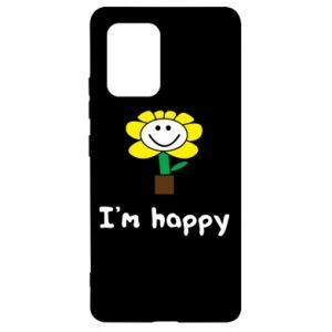 Samsung S10 Lite Case I'm happy