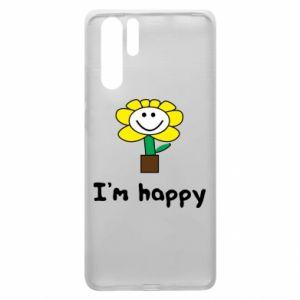 Huawei P30 Pro Case I'm happy