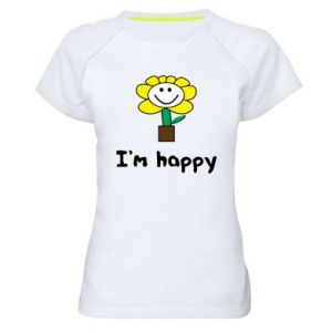 Women's sports t-shirt I'm happy