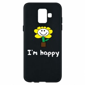 Phone case for Samsung A6 2018 I'm happy
