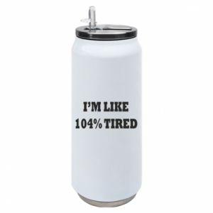 Puszka termiczna I'm like 104% tired