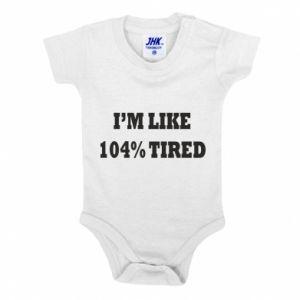 Body dziecięce I'm like 104% tired