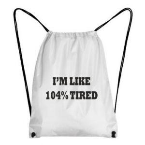 Backpack-bag I'm like 104% tired