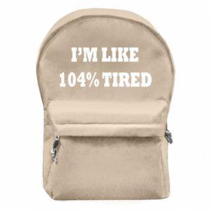 Plecak z przednią kieszenią I'm like 104% tired