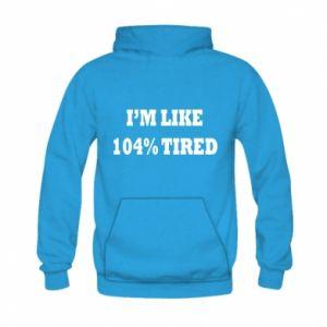 Bluza z kapturem dziecięca I'm like 104% tired