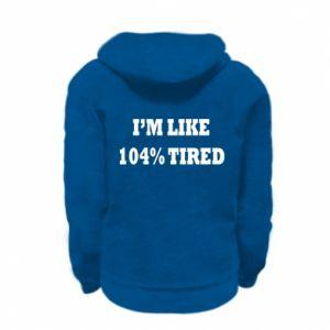 Bluza na zamek dziecięca I'm like 104% tired