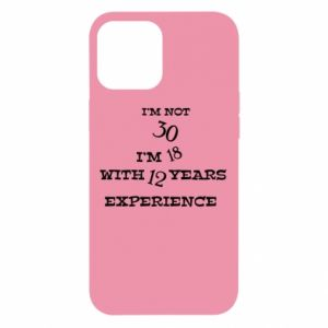 iPhone 12 Pro Max Case I'm not 30
