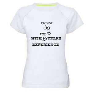 Women's sports t-shirt I'm not 30
