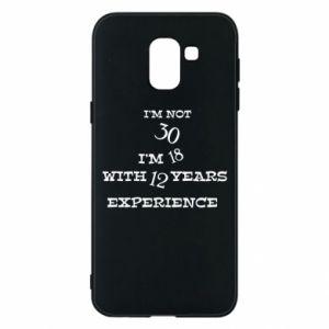 Samsung J6 Case I'm not 30