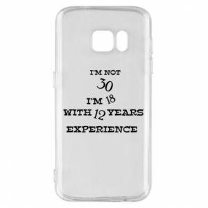 Samsung S7 Case I'm not 30