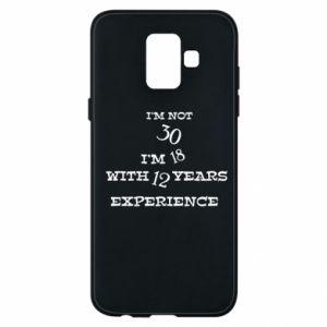 Samsung A6 2018 Case I'm not 30