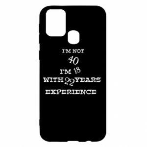 Samsung M31 Case I'm not 40