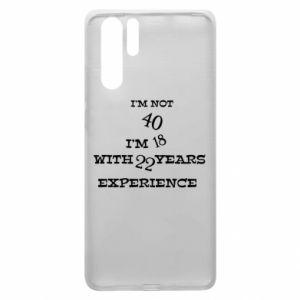 Huawei P30 Pro Case I'm not 40