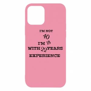 iPhone 12/12 Pro Case I'm not 40