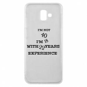Samsung J6 Plus 2018 Case I'm not 40