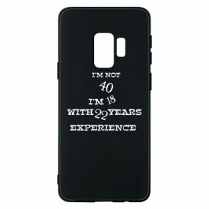Phone case for Samsung S9 I'm not 40