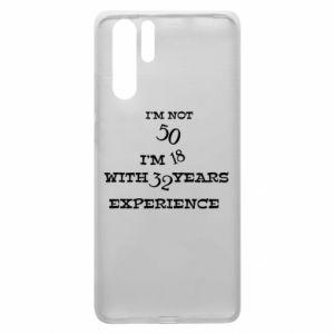 Huawei P30 Pro Case I'm not 50