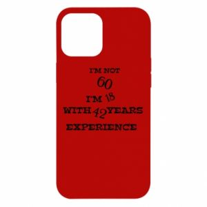 iPhone 12 Pro Max Case I'm not 60