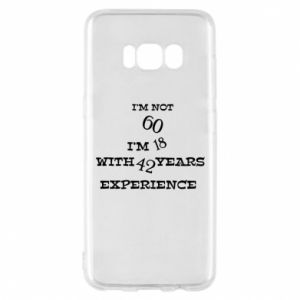 Phone case for Samsung S8 I'm not 60