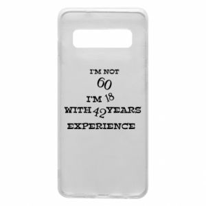 Phone case for Samsung S10 I'm not 60