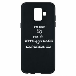 Phone case for Samsung A6 2018 I'm not 60
