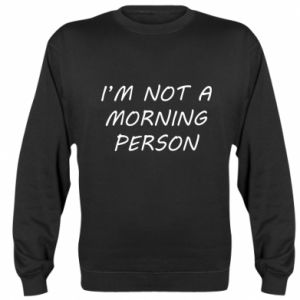 Bluza I'm not a morning person
