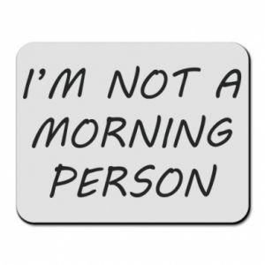 Podkładka pod mysz I'm not a morning person