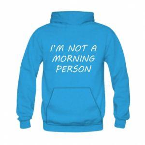 Bluza z kapturem dziecięca I'm not a morning person