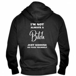 Męska bluza z kapturem na zamek I'm not always a bitch