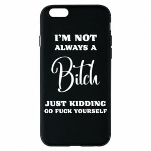 Etui na iPhone 6/6S I'm not always a bitch