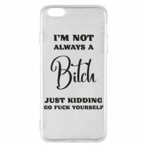 Etui na iPhone 6 Plus/6S Plus I'm not always a bitch