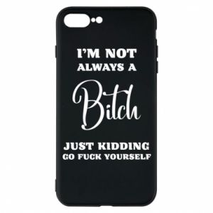 Etui na iPhone 7 Plus I'm not always a bitch