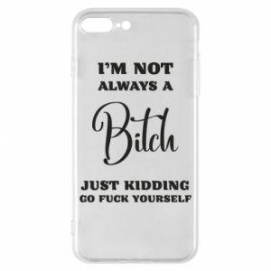 Etui na iPhone 8 Plus I'm not always a bitch
