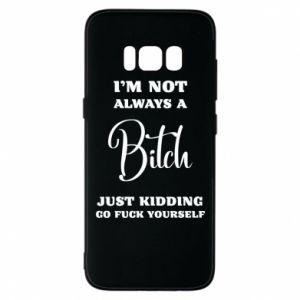 Etui na Samsung S8 I'm not always a bitch