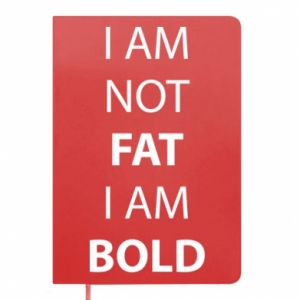 Notes I'm not fat, i'm bold