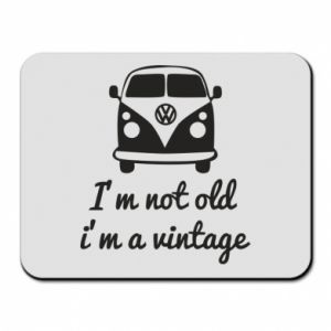 Mouse pad I'm not old i'm a vintage